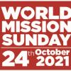 World Mission Sunday - 24th October 2021